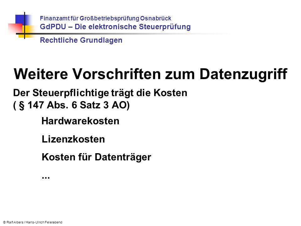 Der Steuerpflichtige trägt die Kosten ( § 147 Abs. 6 Satz 3 AO) © Ralf Albers / Hans-Ulrich Feierabend Weitere Vorschriften zum Datenzugriff Hardwarek