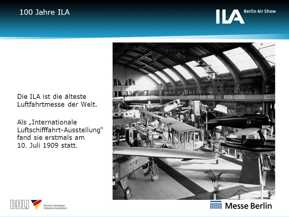 100 Jahre ILA Die ILA ist die älteste Luftfahrtmesse der Welt.