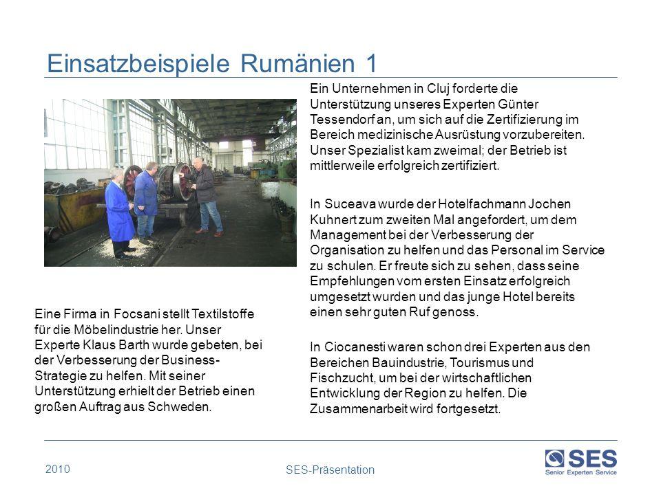 2010 SES-Präsentation Einsatzbeispiele Rumänien 1 Ein Unternehmen in Cluj forderte die Unterstützung unseres Experten Günter Tessendorf an, um sich au