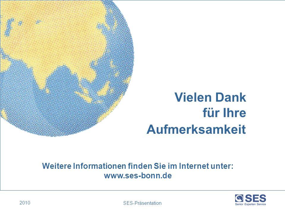 2010 SES-Präsentation Vielen Dank für Ihre Aufmerksamkeit Weitere Informationen finden Sie im Internet unter: www.ses-bonn.de