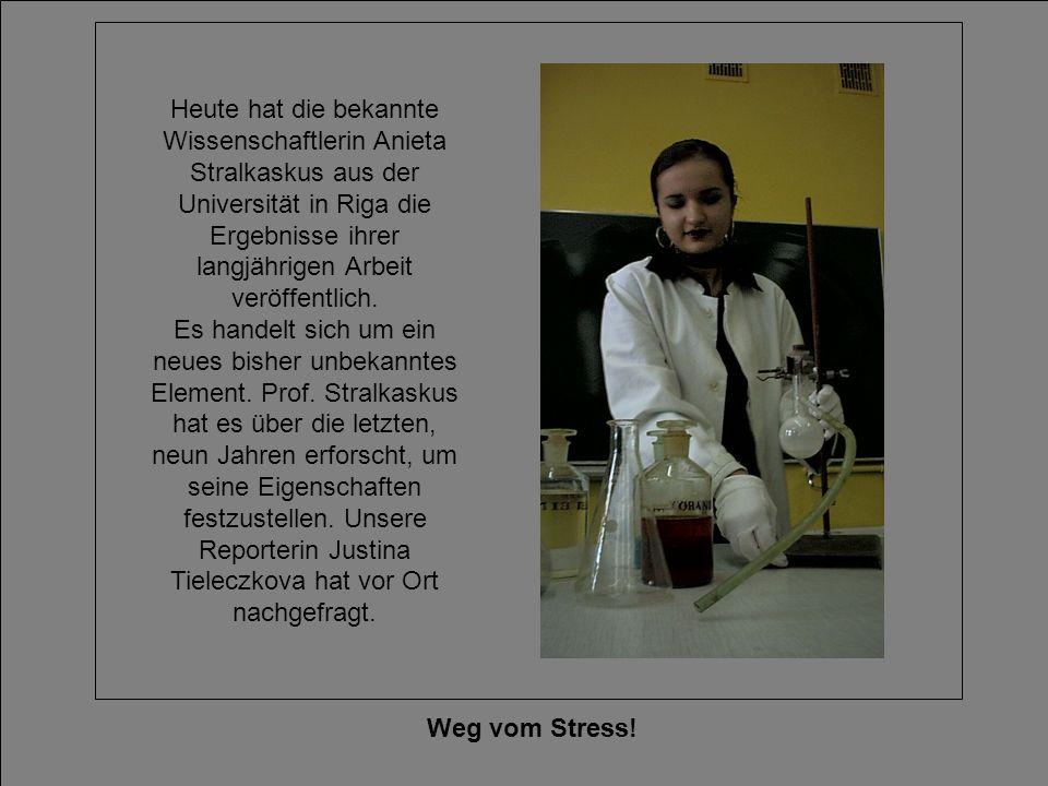 Weg vom Stress! Heute hat die bekannte Wissenschaftlerin Anieta Stralkaskus aus der Universität in Riga die Ergebnisse ihrer langjährigen Arbeit veröf