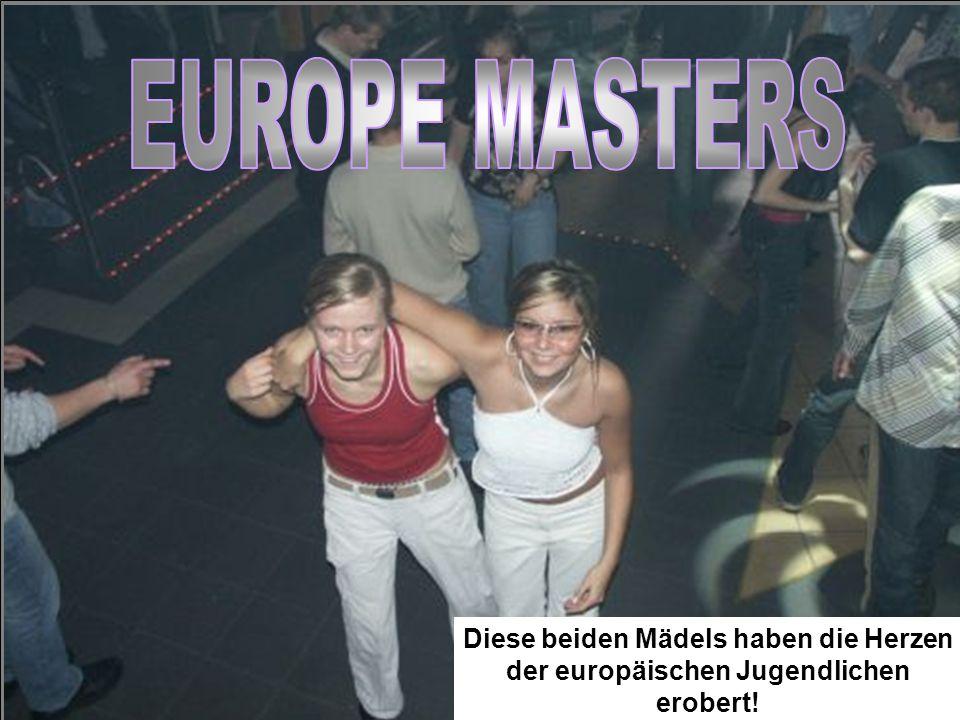 Diese beiden Mädels haben die Herzen der europäischen Jugendlichen erobert!