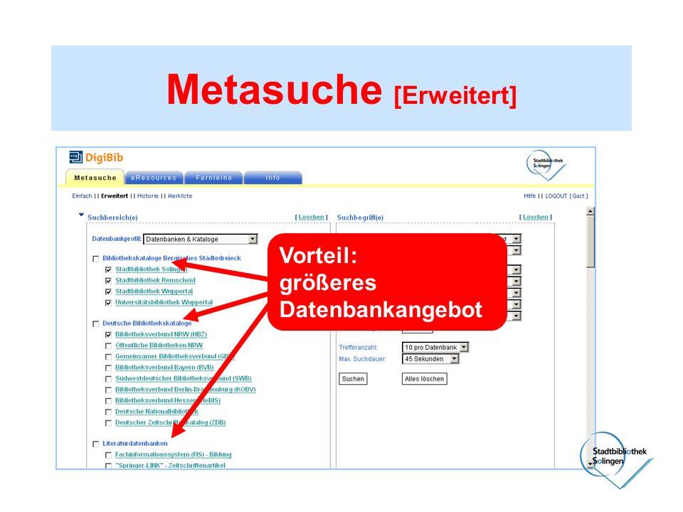 Metasuche [Erweitert] Vorteil: größeres Datenbankangebot