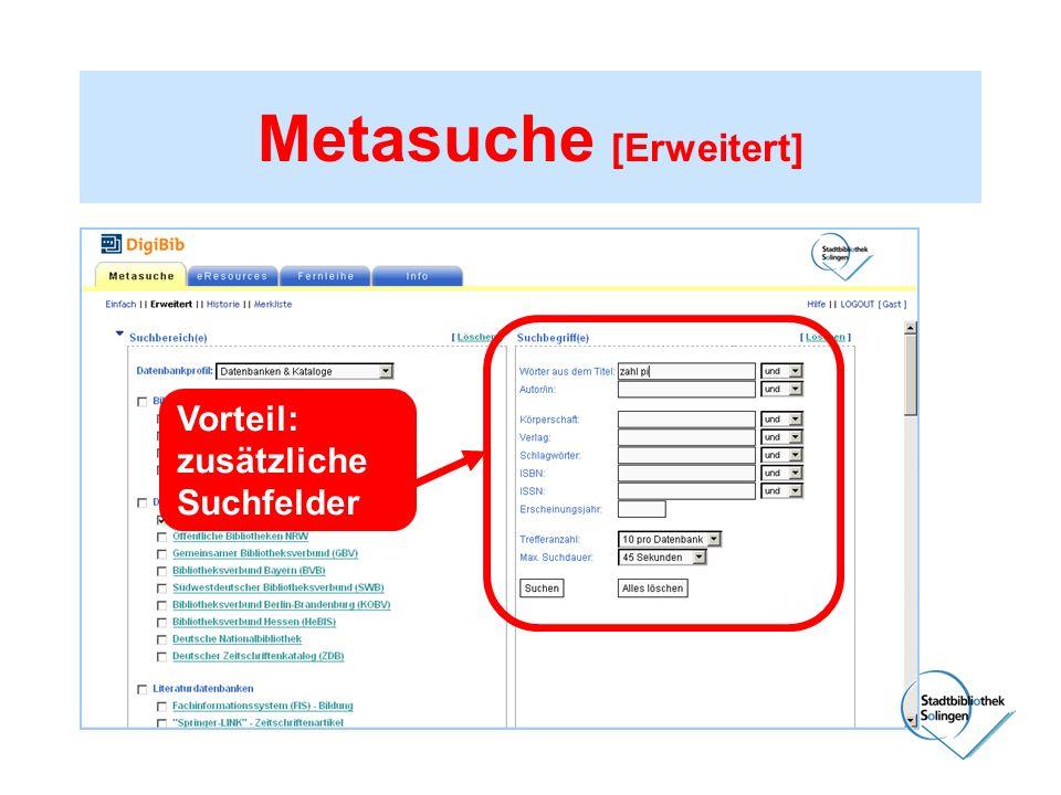 Metasuche [Erweitert] Vorteil: zusätzliche Suchfelder