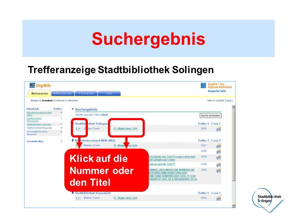 Suchergebnis Klick auf die Nummer oder den Titel Trefferanzeige Stadtbibliothek Solingen