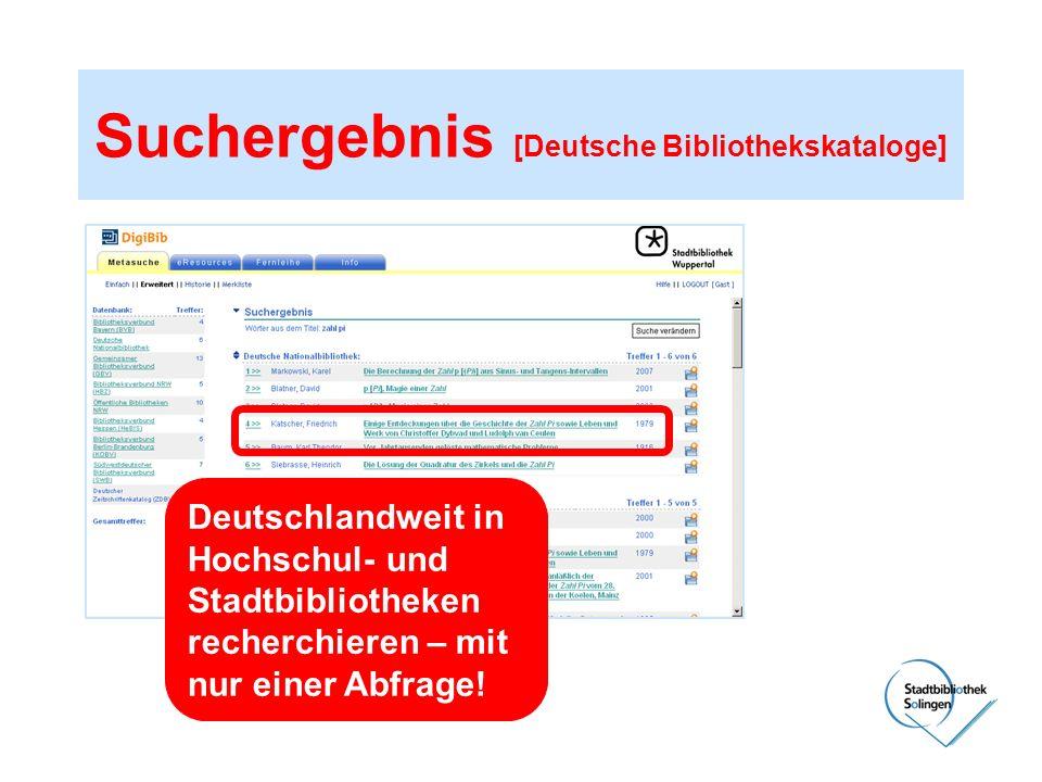 Suchergebnis [Deutsche Bibliothekskataloge] Deutschlandweit in Hochschul- und Stadtbibliotheken recherchieren – mit nur einer Abfrage!