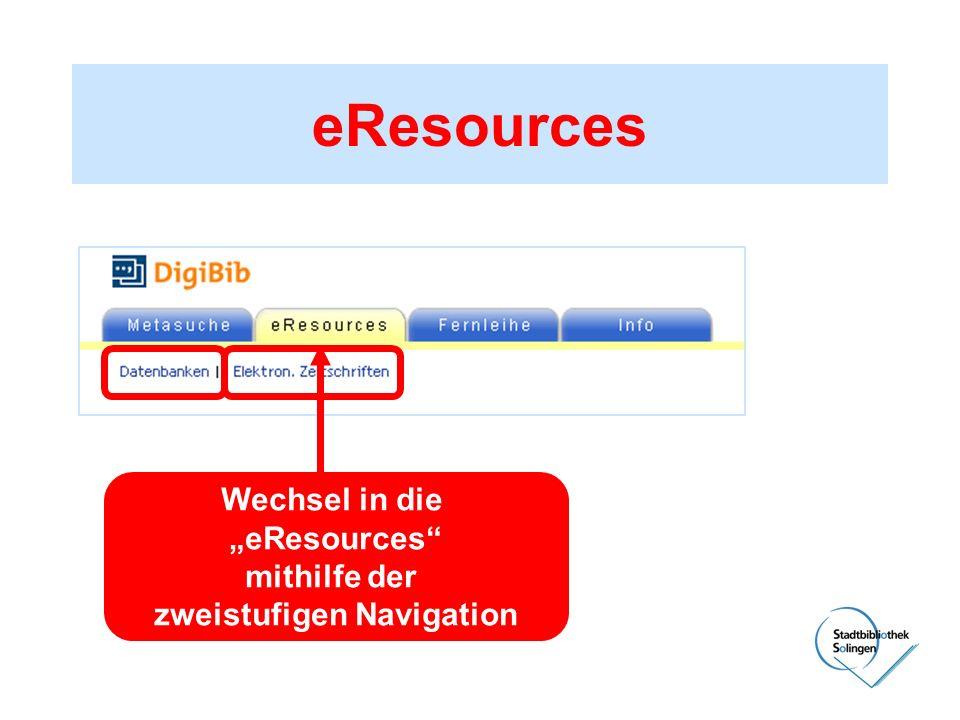 eResources Wechsel in die eResources mithilfe der zweistufigen Navigation