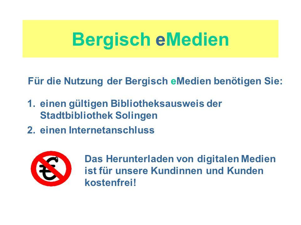 Für die Nutzung der Bergisch eMedien benötigen Sie: 1. einen gültigen Bibliotheksausweis der Stadtbibliothek Solingen 2. einen Internetanschluss Das H