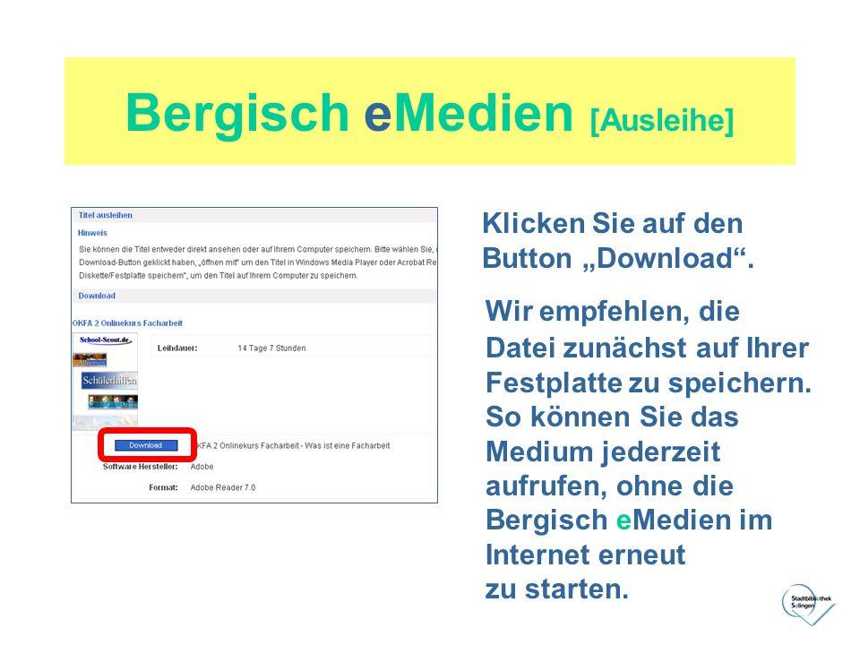 Bergisch eMedien [Ausleihe] Klicken Sie auf den Button Download. Wir empfehlen, die Datei zunächst auf Ihrer Festplatte zu speichern. So können Sie da