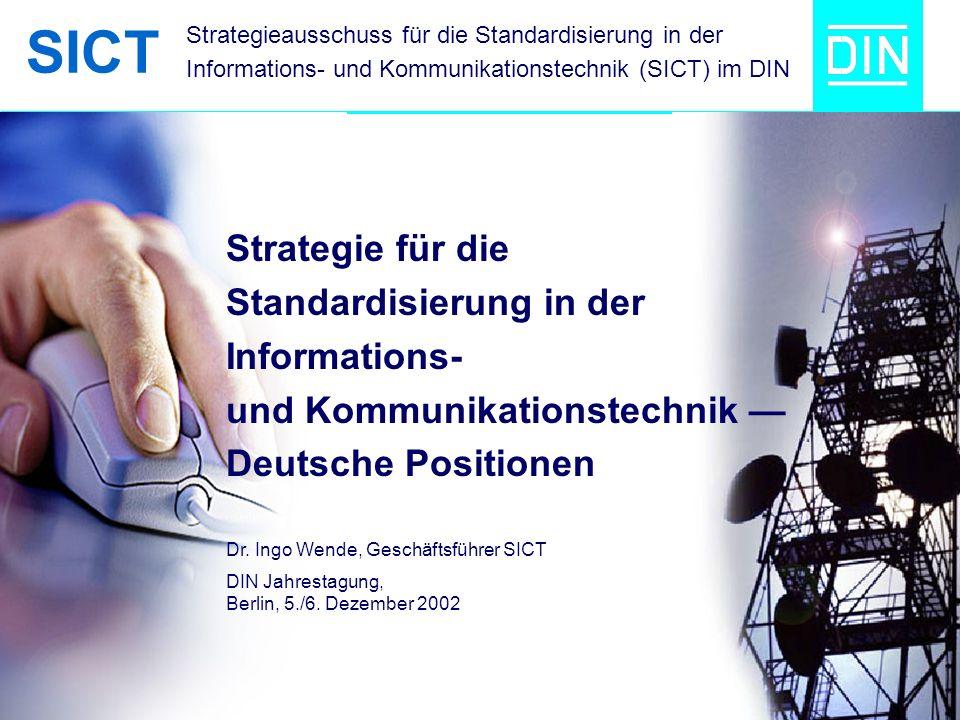 SICT Strategieausschuss für die Standardisierung in der Informations- und Kommunikationstechnik (SICT) im DIN Strategie für die Standardisierung in de