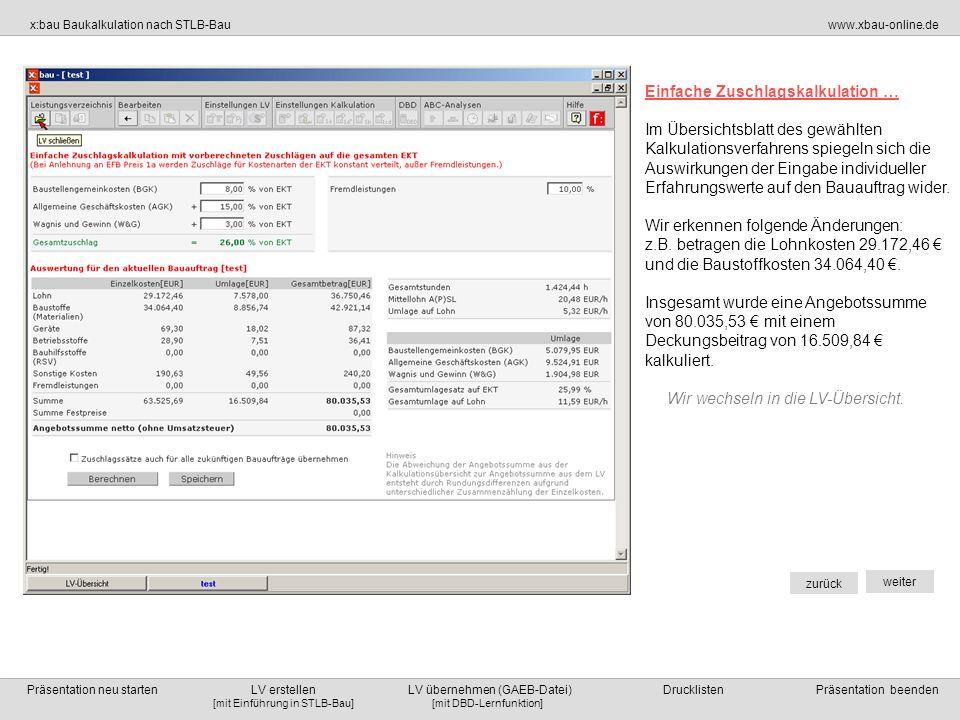 [mit DBD-Lernfunktion][mit Einführung in STLB-Bau] x:bau Baukalkulation nach STLB-Bauwww.xbau-online.de Präsentation neu starten LV erstellen LV übern