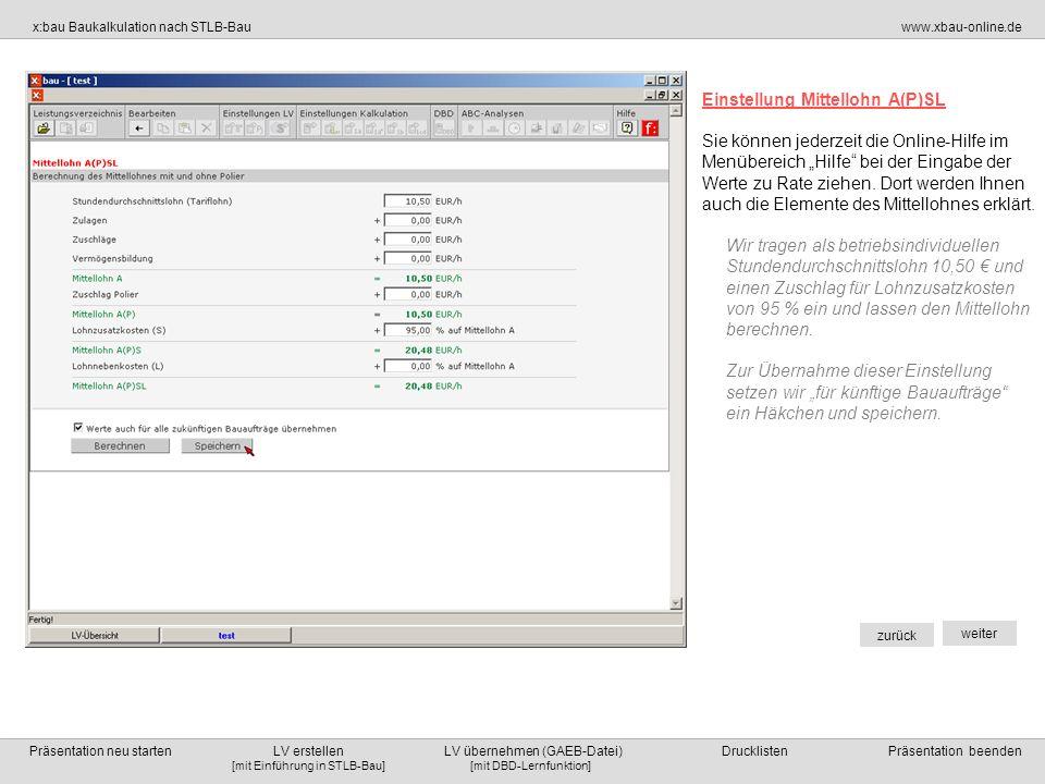 [mit DBD-Lernfunktion][mit Einführung in STLB-Bau] x:bau Baukalkulation nach STLB-Bauwww.xbau-online.de Präsentation neu starten LV erstellen LV übernehmen (GAEB-Datei) Drucklisten Präsentation beenden zurück weiter Weitere Gewerke können nach erneutem Betätigen der Schaltfläche LV-Bereich einfügen angelegt werden.