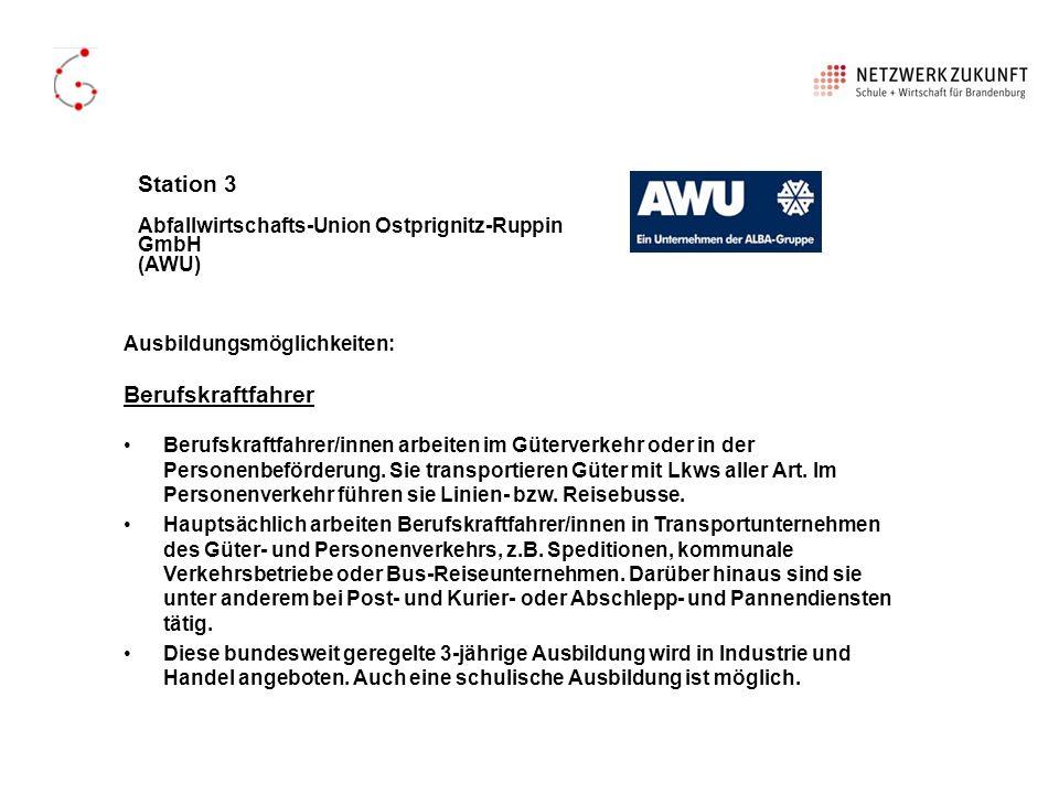 Station 3 Abfallwirtschafts-Union Ostprignitz- Ruppin GmbH (AWU) Ausbildungsmöglichkeiten: Kauffrau/mann für Bürokommunikation Kaufleute für Bürokommunikation erledigen innerbetrieblich Sekretariats- sowie Assistenzaufgaben und übernehmen bereichsbezogene kaufmännisch- verwaltende Tätigkeiten.