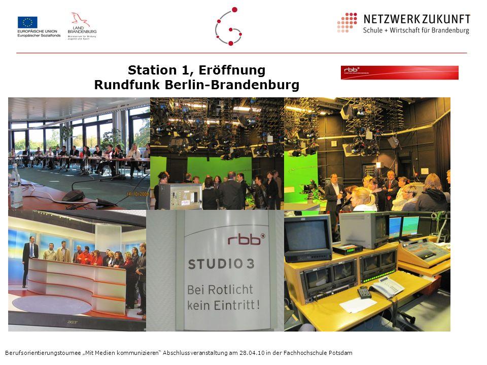 Berufsorientierungstournee Mit Medien kommunizieren Abschlussveranstaltung am 28.04.10 in der Fachhochschule Potsdam Station 1, Eröffnung Rundfunk Ber