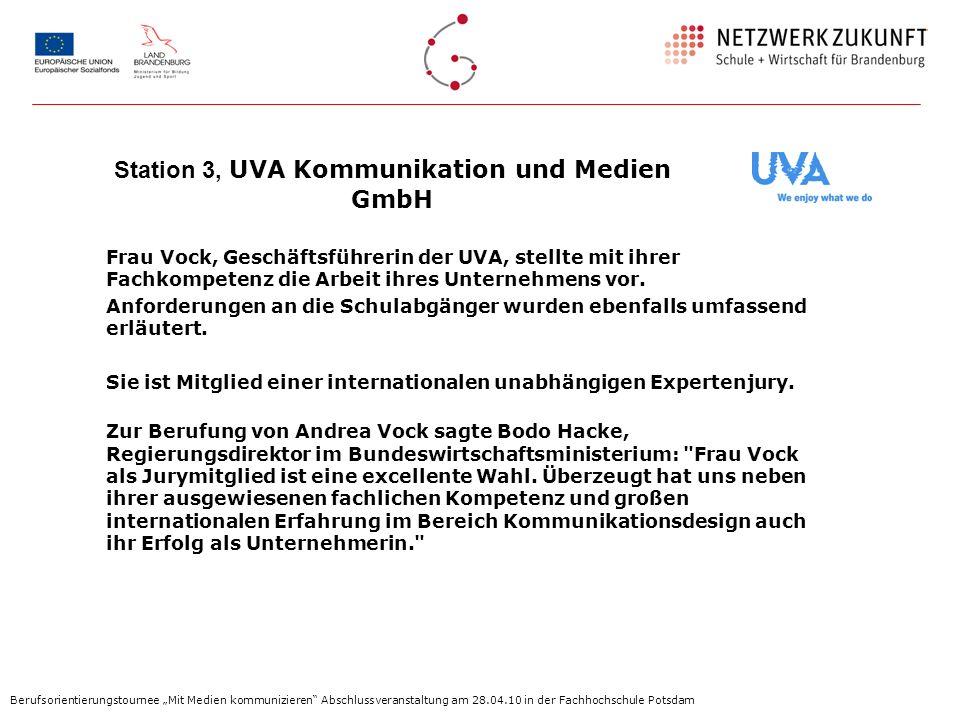 Station 3, UVA Kommunikation und Medien GmbH Frau Vock, Geschäftsführerin der UVA, stellte mit ihrer Fachkompetenz die Arbeit ihres Unternehmens vor.