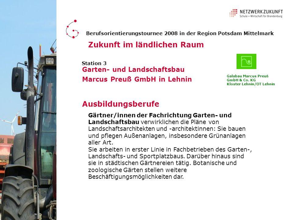 Station 3 Ausbildungsberufe Berufsorientierungstournee 2008 in der Region Potsdam Mittelmark Zukunft im ländlichen Raum Garten- und Landschaftsbau Mar
