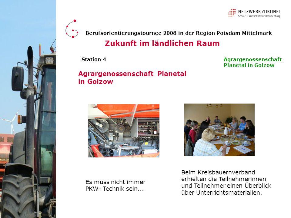 Station 4 Berufsorientierungstournee 2008 in der Region Potsdam Mittelmark Zukunft im ländlichen Raum Agrargenossenschaft Planetal in Golzow Agrargeno