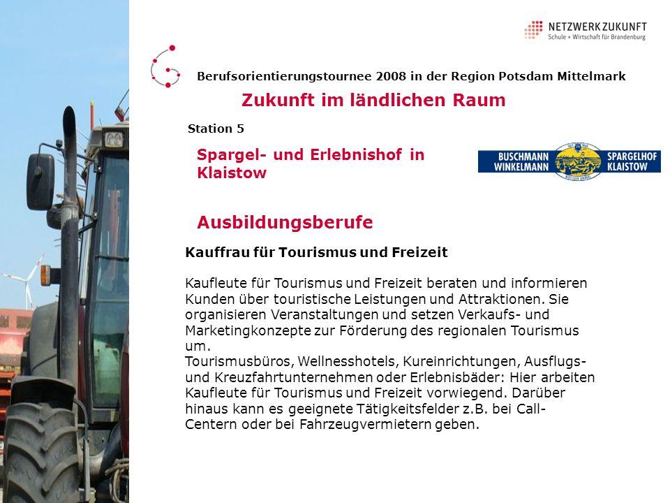 Station 5 Ausbildungsberufe Berufsorientierungstournee 2008 in der Region Potsdam Mittelmark Zukunft im ländlichen Raum Spargel- und Erlebnishof in Kl