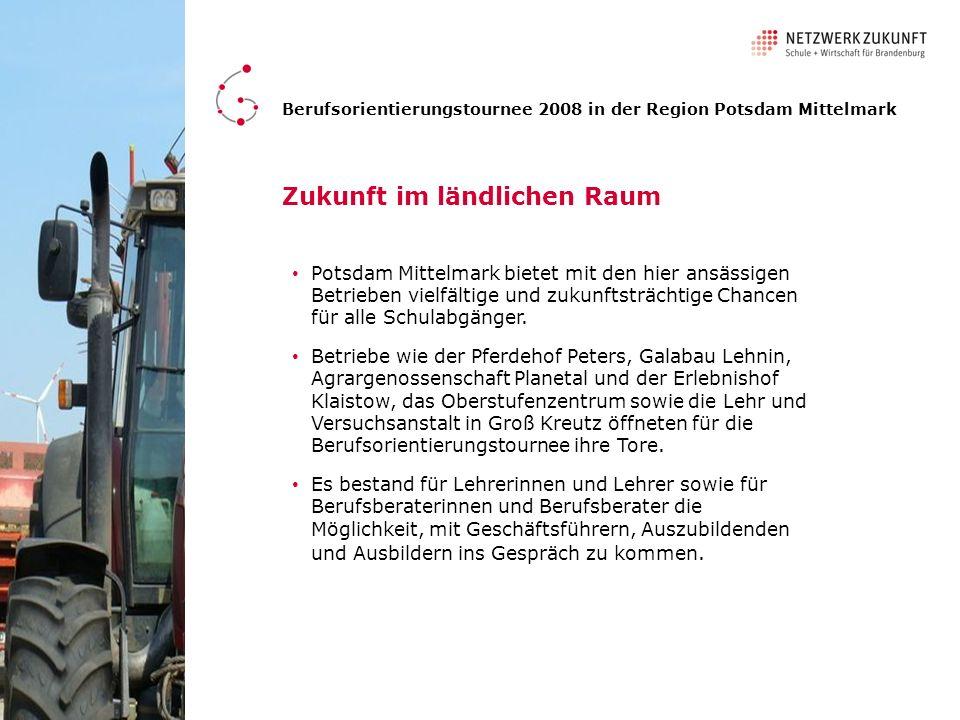 Zukunft im ländlichen Raum Potsdam Mittelmark bietet mit den hier ansässigen Betrieben vielfältige und zukunftsträchtige Chancen für alle Schulabgänge