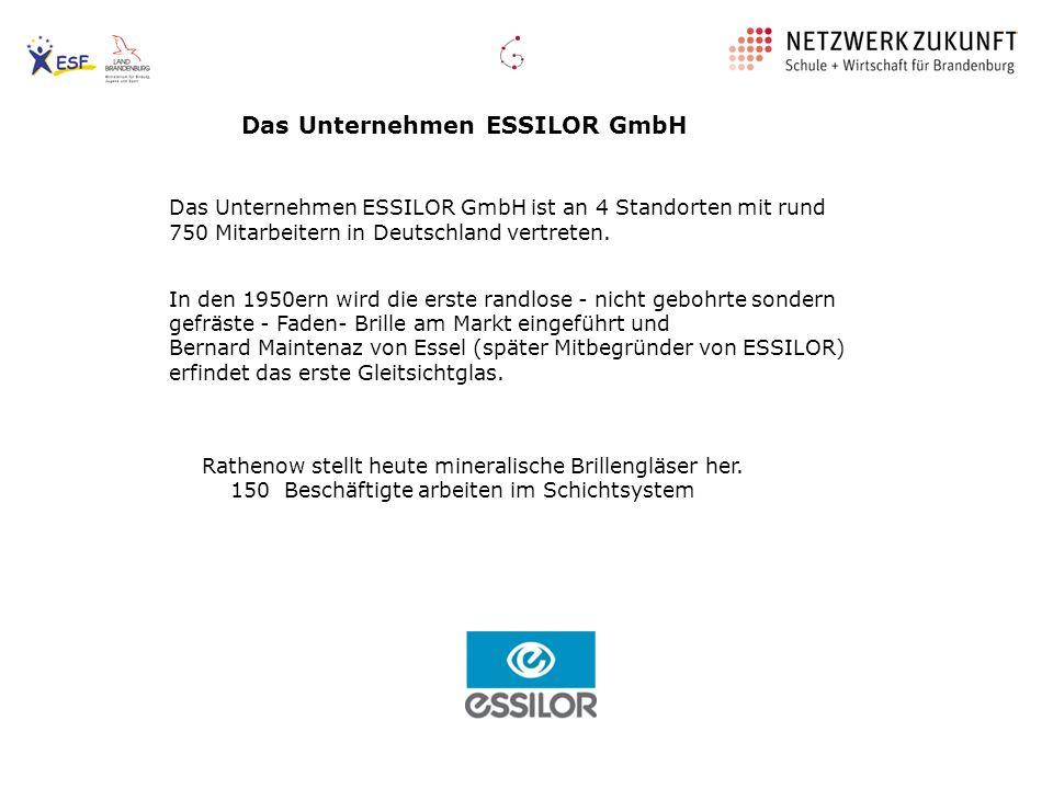 Das Unternehmen ESSILOR GmbH Das Unternehmen ESSILOR GmbH ist an 4 Standorten mit rund 750 Mitarbeitern in Deutschland vertreten. In den 1950ern wird