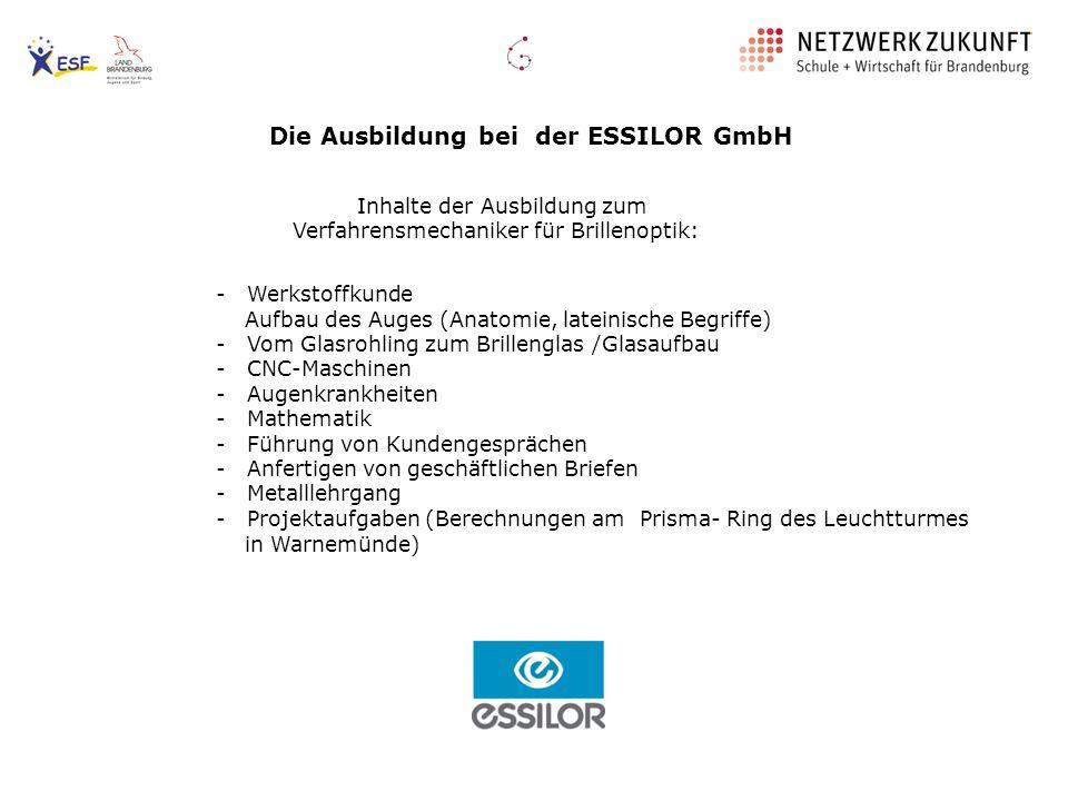 Die Ausbildung bei der ESSILOR GmbH - Werkstoffkunde Aufbau des Auges (Anatomie, lateinische Begriffe) - Vom Glasrohling zum Brillenglas /Glasaufbau -