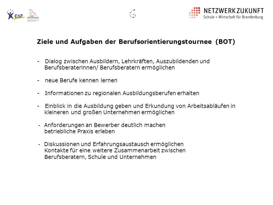 Ziele und Aufgaben der Berufsorientierungstournee (BOT) - Dialog zwischen Ausbildern, Lehrkräften, Auszubildenden und Berufsberaterinnen/ Berufsberate