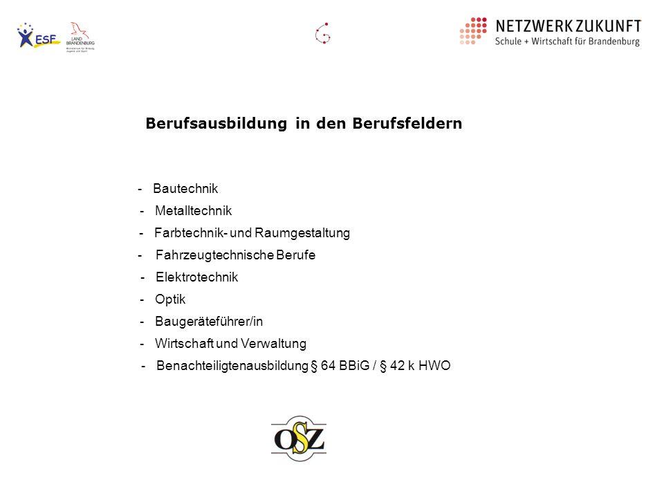 Berufsausbildung in den Berufsfeldern - Bautechnik - Farbtechnik- und Raumgestaltung - Metalltechnik - Fahrzeugtechnische Berufe - Elektrotechnik - Op