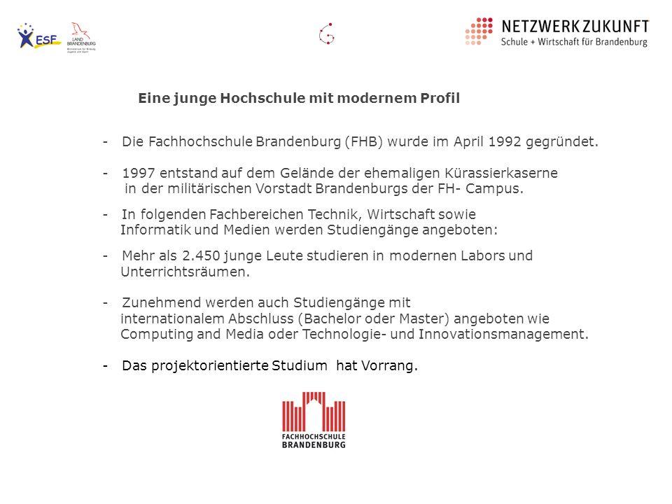 Eine junge Hochschule mit modernem Profil - Die Fachhochschule Brandenburg (FHB) wurde im April 1992 gegründet. - 1997 entstand auf dem Gelände der eh