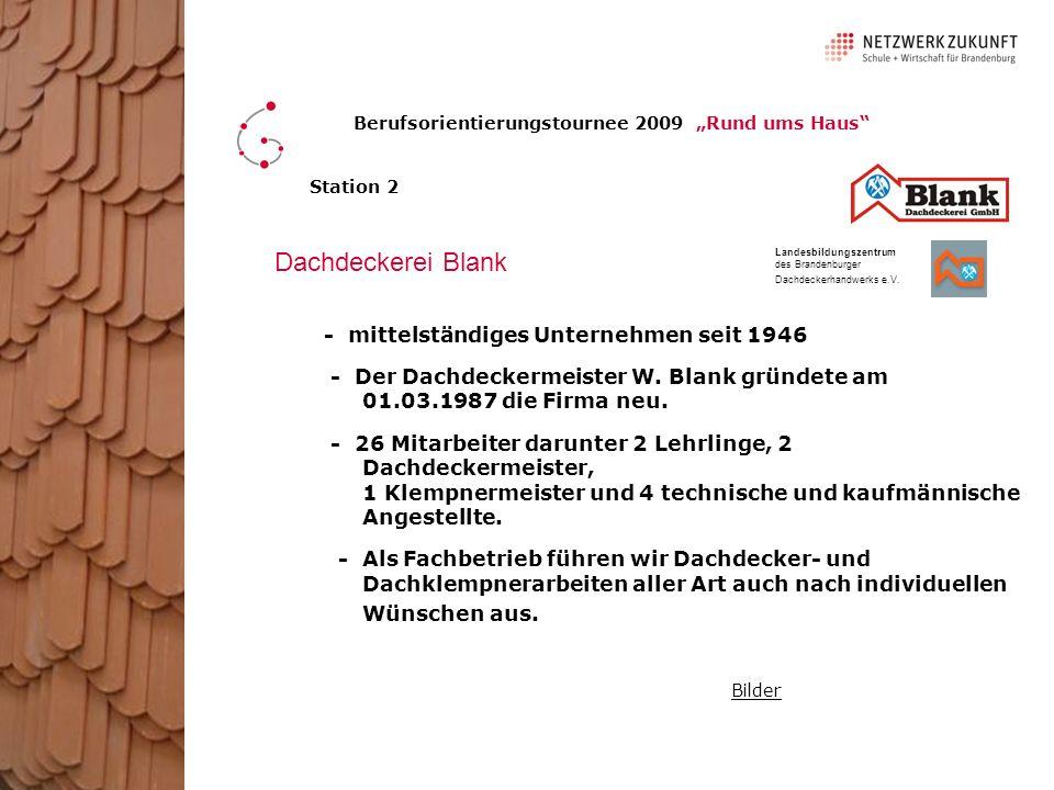 Berufsorientierungstournee 2009 Rund ums Haus - 1945 Enteignung, Verwaltung von der Handwerkskammer Potsdam - Ausbildung von Elektrikern und Schweißerlehrgänge für Kunststoffe - 80-er Jahre - praktische Meisterausbildung in die Röhrenstraße - im Turm entsteht ein Dachdeckermuseum - 1992 wird der 1.