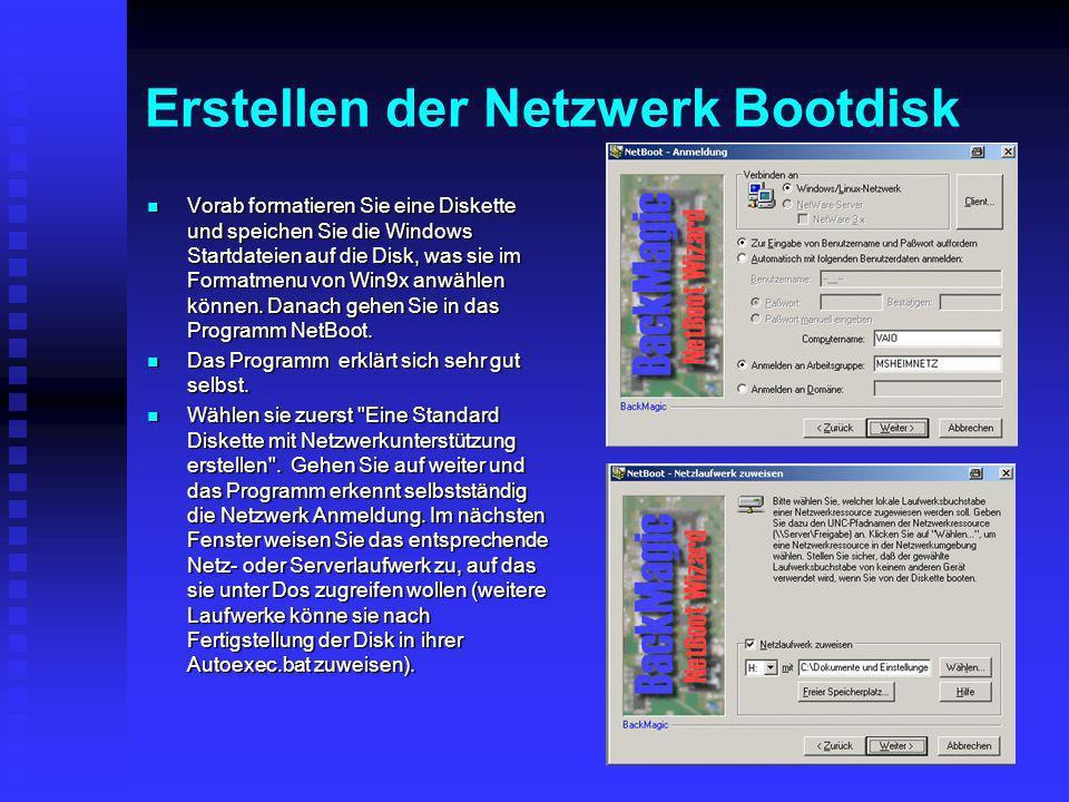 Erstellen der Netzwerk Bootdisk Vorab formatieren Sie eine Diskette und speichen Sie die Windows Startdateien auf die Disk, was sie im Formatmenu von