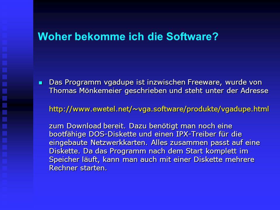 Woher bekomme ich die Software? Das Programm vgadupe ist inzwischen Freeware, wurde von Thomas Mönkemeier geschrieben und steht unter der Adresse Das