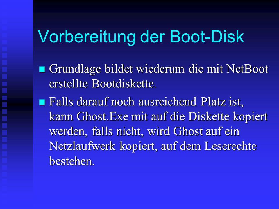 Vorbereitung der Boot-Disk Grundlage bildet wiederum die mit NetBoot erstellte Bootdiskette. Grundlage bildet wiederum die mit NetBoot erstellte Bootd