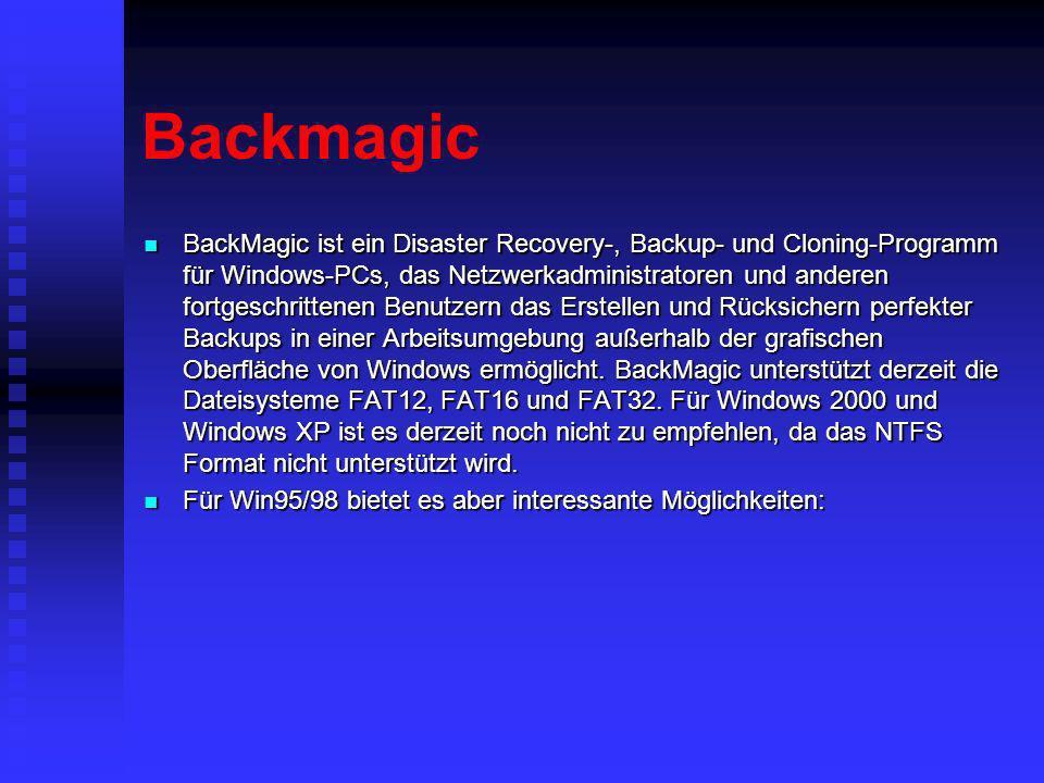 Backmagic BackMagic ist ein Disaster Recovery-, Backup- und Cloning-Programm für Windows-PCs, das Netzwerkadministratoren und anderen fortgeschrittene