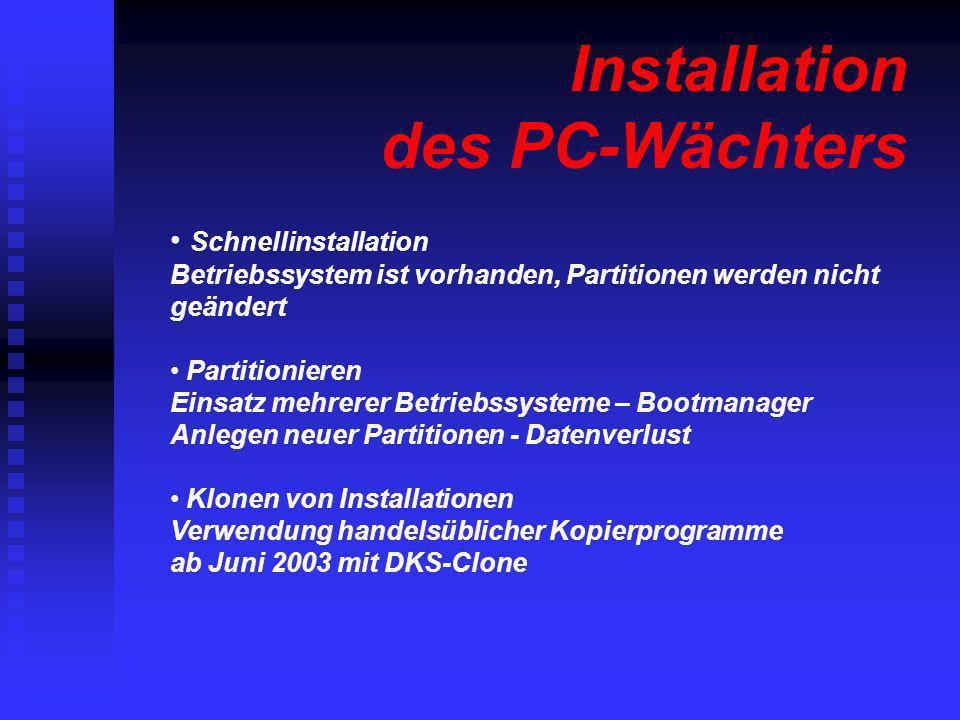 Schnellinstallation Betriebssystem ist vorhanden, Partitionen werden nicht geändert Partitionieren Einsatz mehrerer Betriebssysteme – Bootmanager Anle