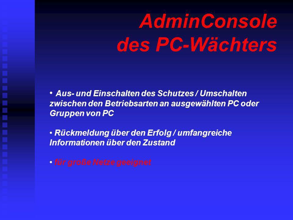 AdminConsole des PC-Wächters Aus- und Einschalten des Schutzes / Umschalten zwischen den Betriebsarten an ausgewählten PC oder Gruppen von PC Rückmeld