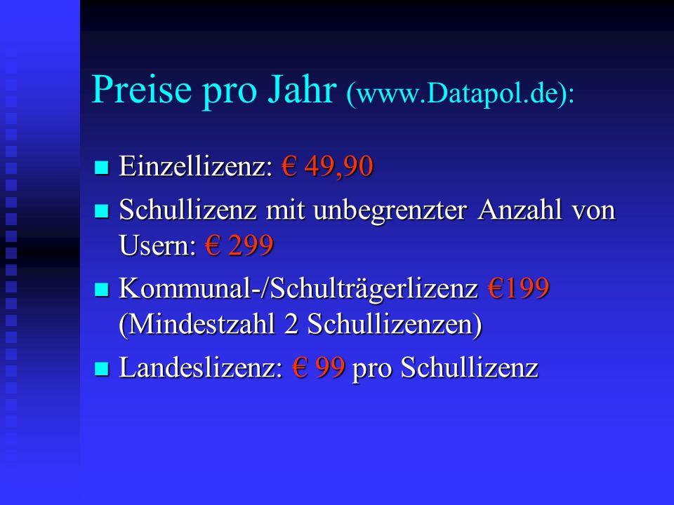 Preise pro Jahr (www.Datapol.de): Einzellizenz: 49,90 Einzellizenz: 49,90 Schullizenz mit unbegrenzter Anzahl von Usern: 299 Schullizenz mit unbegrenz