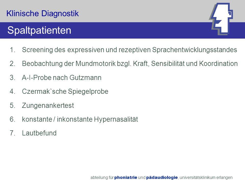 1.Screening des expressiven und rezeptiven Sprachentwicklungsstandes 2.Beobachtung der Mundmotorik bzgl. Kraft, Sensibilität und Koordination 3.A-I-Pr