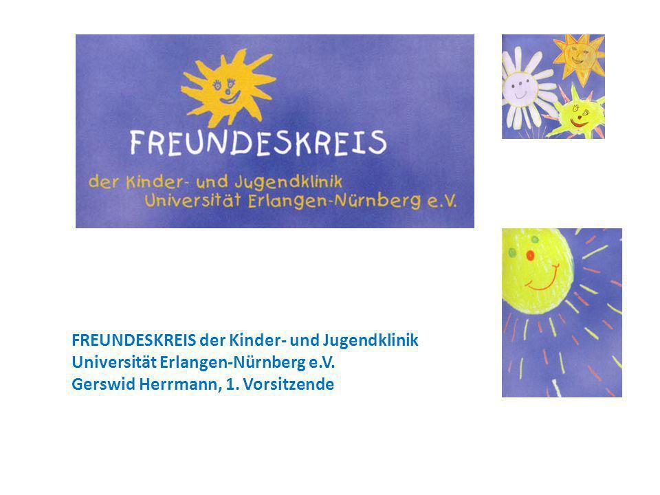 FREUNDESKREIS der Kinder- und Jugendklinik Universität Erlangen-Nürnberg e.V. Gerswid Herrmann, 1. Vorsitzende