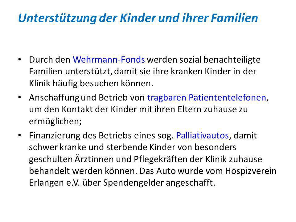 Unterstützung der Kinder und ihrer Familien Mit dem Wehrmann-Fonds unterstützt der Freundeskreis regelmäßig bedürftige Familien, die durch eine schwere Erkrankung ihres Kindes in finanzielle Not geraten sind.