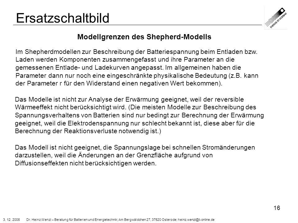 3. 12. 2006 Dr. Heinz Wenzl – Beratung für Batterien und Energietechnik; Am Bergwäldchen 27, 37520 Osterode; heinz.wenzl@t-online.de 16 Ersatzschaltbi