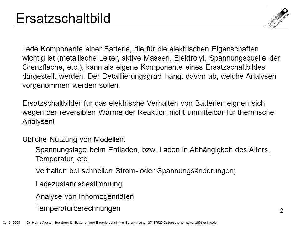 3. 12. 2006 Dr. Heinz Wenzl – Beratung für Batterien und Energietechnik; Am Bergwäldchen 27, 37520 Osterode; heinz.wenzl@t-online.de 2 Ersatzschaltbil
