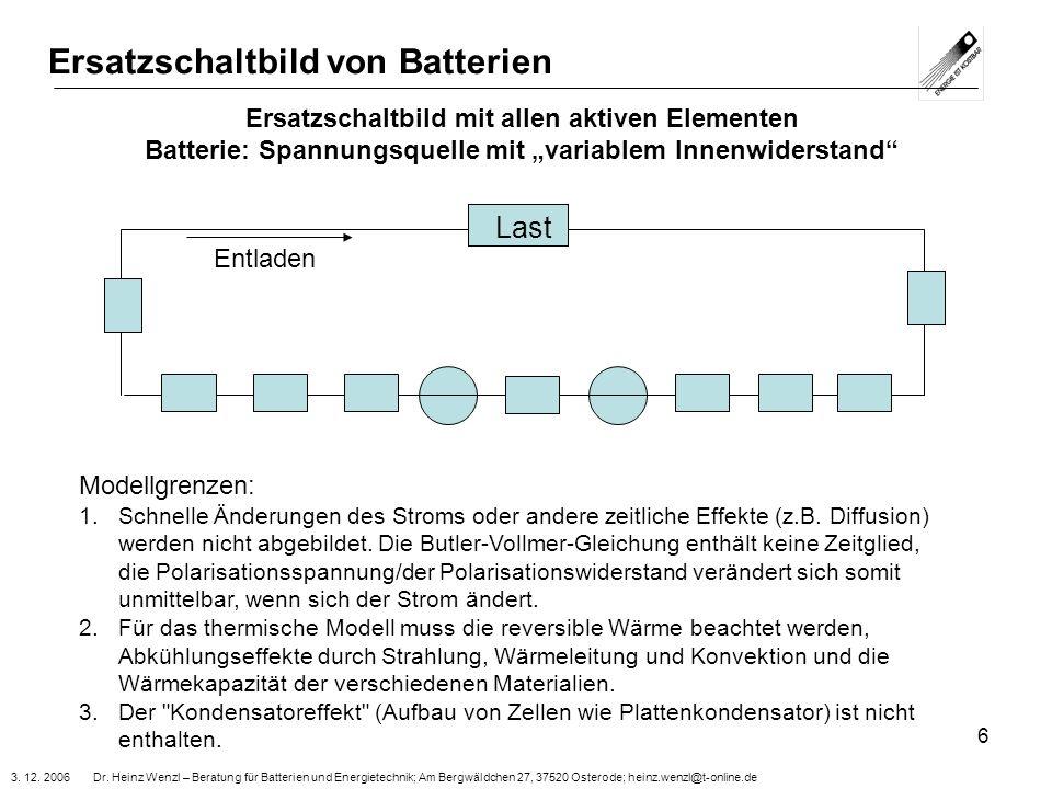 3. 12. 2006 Dr. Heinz Wenzl – Beratung für Batterien und Energietechnik; Am Bergwäldchen 27, 37520 Osterode; heinz.wenzl@t-online.de 6 Ersatzschaltbil