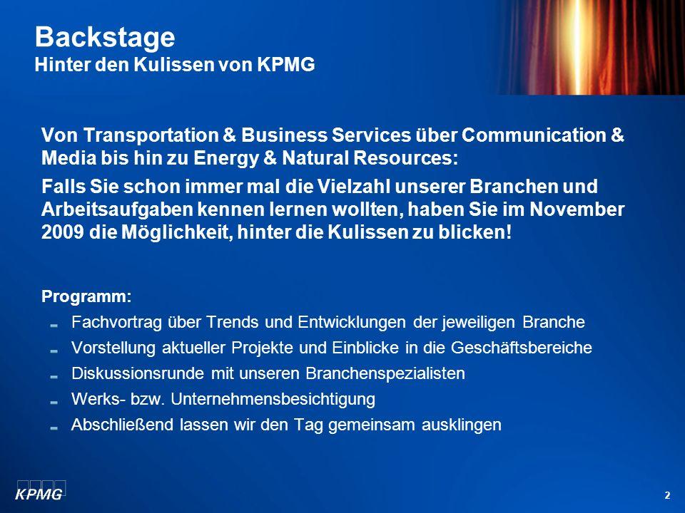 2 Von Transportation & Business Services über Communication & Media bis hin zu Energy & Natural Resources: Falls Sie schon immer mal die Vielzahl unserer Branchen und Arbeitsaufgaben kennen lernen wollten, haben Sie im November 2009 die Möglichkeit, hinter die Kulissen zu blicken.