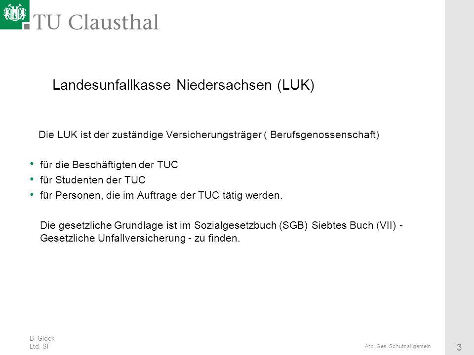 B. Glock Ltd. SI 3 Arb. Ges. Schutz allgemein Landesunfallkasse Niedersachsen (LUK) Die LUK ist der zuständige Versicherungsträger ( Berufsgenossensch