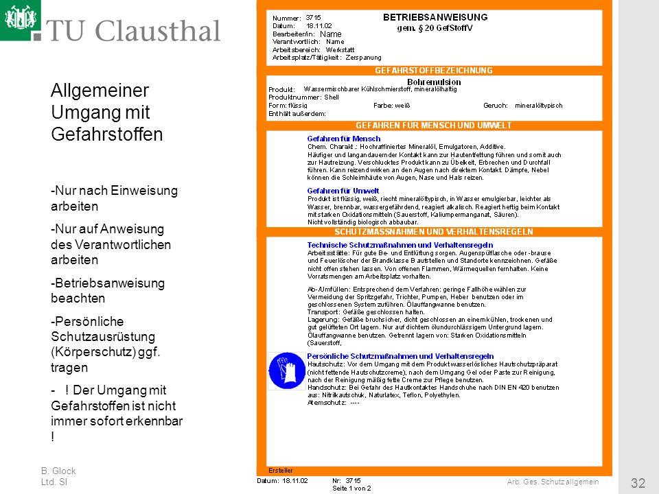 B. Glock Ltd. SI 32 Arb. Ges. Schutz allgemein Allgemeiner Umgang mit Gefahrstoffen -Nur nach Einweisung arbeiten -Nur auf Anweisung des Verantwortlic