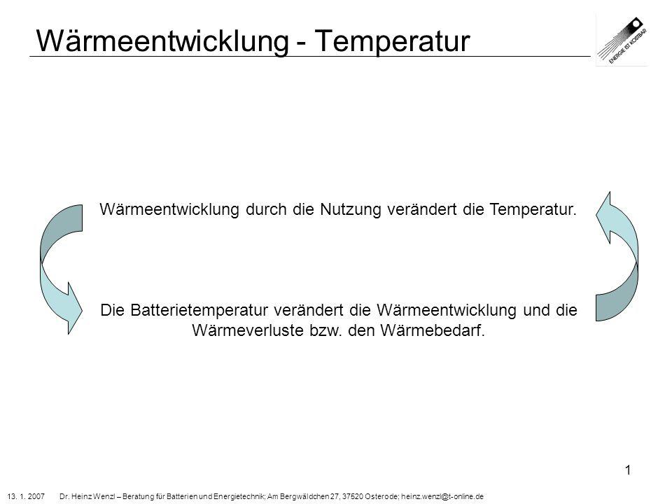 13. 1. 2007 Dr. Heinz Wenzl – Beratung für Batterien und Energietechnik; Am Bergwäldchen 27, 37520 Osterode; heinz.wenzl@t-online.de 1 Wärmeentwicklun