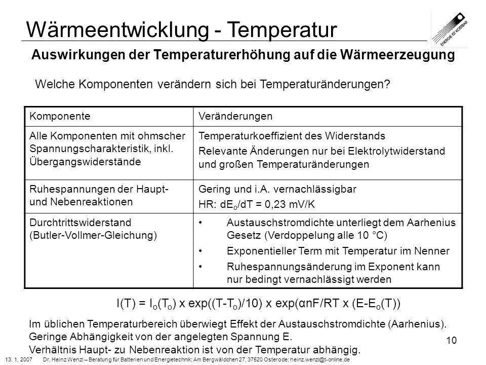 13. 1. 2007 Dr. Heinz Wenzl – Beratung für Batterien und Energietechnik; Am Bergwäldchen 27, 37520 Osterode; heinz.wenzl@t-online.de 10 Auswirkungen d