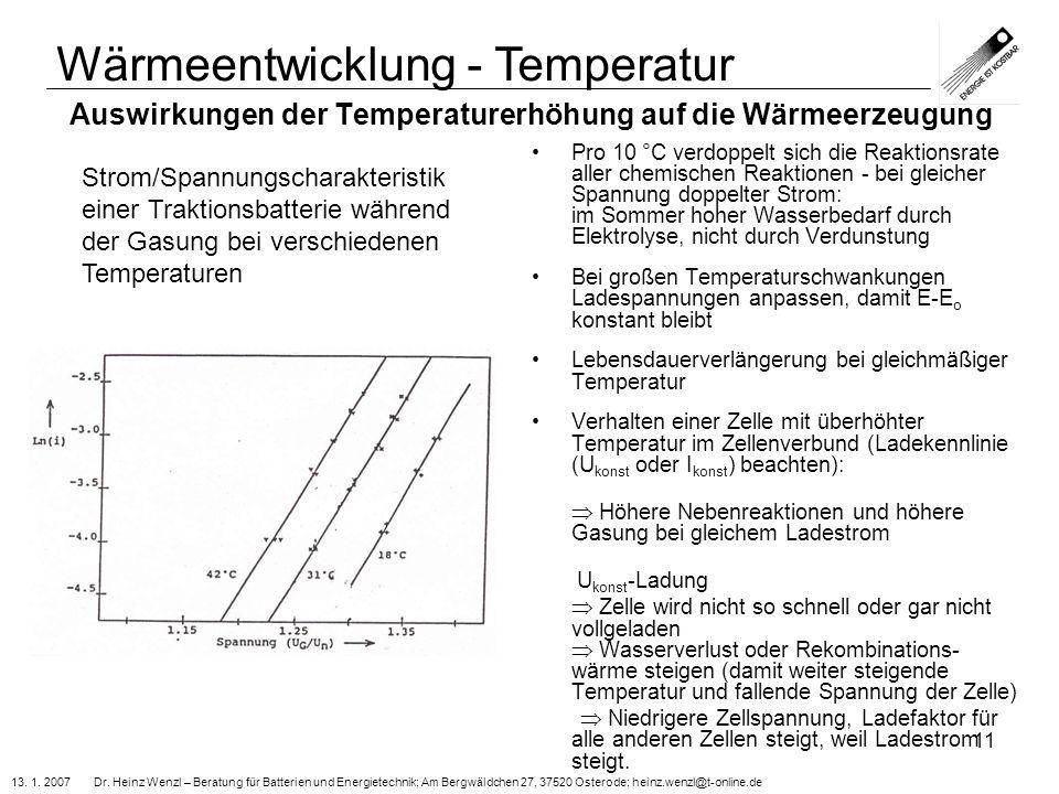 13. 1. 2007 Dr. Heinz Wenzl – Beratung für Batterien und Energietechnik; Am Bergwäldchen 27, 37520 Osterode; heinz.wenzl@t-online.de 11 Auswirkungen d
