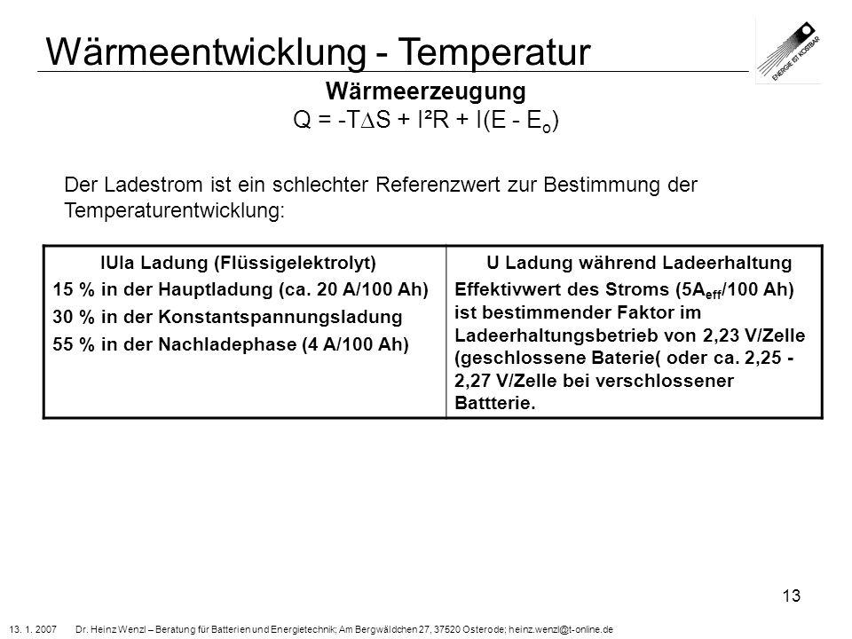 13. 1. 2007 Dr. Heinz Wenzl – Beratung für Batterien und Energietechnik; Am Bergwäldchen 27, 37520 Osterode; heinz.wenzl@t-online.de 13 Wärmeerzeugung
