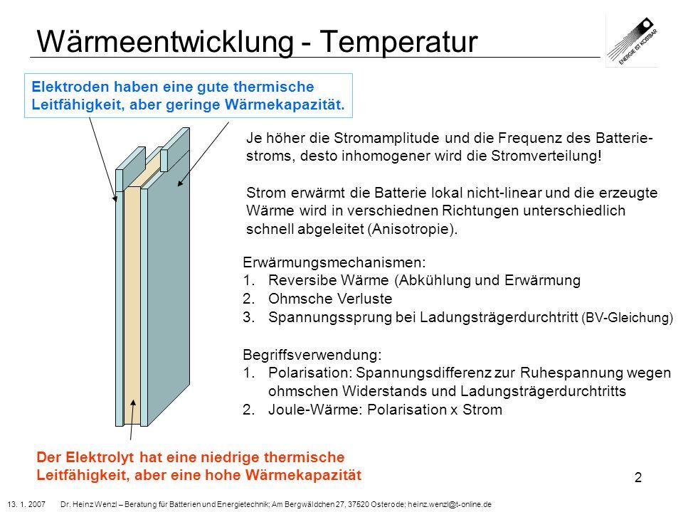 13. 1. 2007 Dr. Heinz Wenzl – Beratung für Batterien und Energietechnik; Am Bergwäldchen 27, 37520 Osterode; heinz.wenzl@t-online.de 2 Wärmeentwicklun